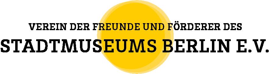 Verein der Freunde und Förderer des Stadtmuseums Berlin e.V.